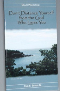 Don't Distance Yourself from the God Who Loves You - Bible Doctrine Booklet (...