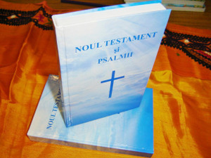 Romanian New Testament and Psalms / Noul Testament si Psalmii  / Rumanian