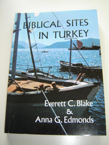 Biblical Sites in Turkey by Everett C.Blake & Anna G.Edmonds / Handbook