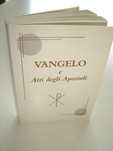 The Gospels and the Book of Acts in Italian Language / Vangelo E Atti Degli Apostoli Nuovissima Versione dai testi originali