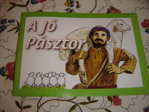 The Good Shepherd - A Jó Pásztor / Hungarian Bible Storybook for Children