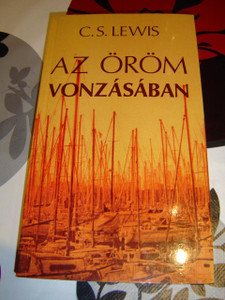 Suprised by Joy By C.S. Lewis / Hungarian Edition: Az Orom Vonzasaban