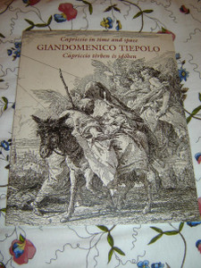 Capriccio in Time and Space / GIANDOMENICO TIEPOLO