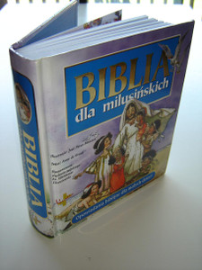 The Little Children's Bible in Polish Language / Biblia dla milusinskich / Illustrated by Jose Perez Montero