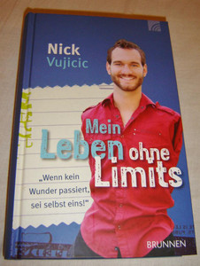 Nick Vujicic Life Without Limits German Language Edition / Inspiration For A Ridiculously Good Life