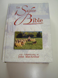 MacArthur Study Bible in French Language with Concordance / La Sainte Bible Avec Commentaries de John MacArthur / Nouvelle Edition de Geneve 1979 / Illustrated