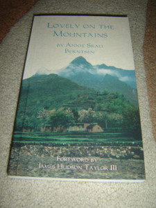 Lovely on the Mountains by Annie Skau Berntsen / Foreword by James Hudson Taylor III