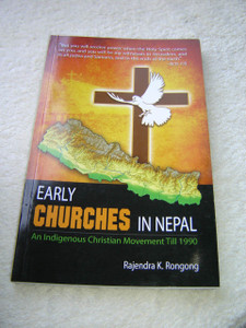 Early Churches in Nepal - An Indigenous Christian Movement Till 1990 / Author: Rajendra K. Rongong