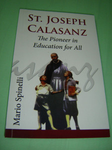 St. Joseph Calasanz (1557-1648) of Aragon, Spain / The Pioneer in Education for  All