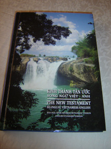 Vietnamese - English Bilingual New Testament / Kinh Thanh Tan Uoc Song Ngu Viet