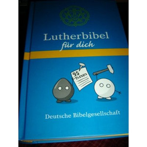 German Luther Bible for Teenagers / Lutherbibel fur dich: Mit Apokryphen