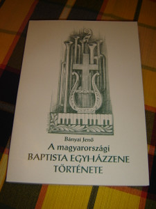 The History of the Hungarian Baptist Church's Music - Hungarian Language Book