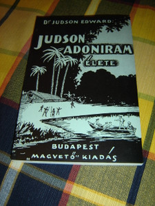The Life of Adoniram Judson in Hungarian Language / Judson Adoniram Elete