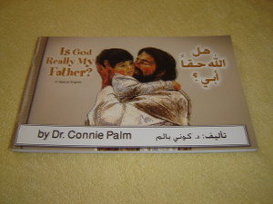 Is God Really My Father / Arabic - English Bilingual Booklet by Dr. Connie Palm