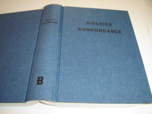 Concordance to the Czech Bible / Biblicka Konkordance K Textu Kralicke Bible