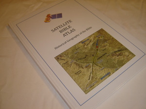 Satellite Bible Atlas / Historical Geography of the Bible by William Schlegel