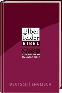 German - English Bilingual  Elberfelder Bible / Elberfelder German - English NASB New American Standard Bible
