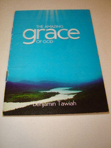 The Amazing Grace of God / Pure Grace Defined by an African GGWO Pastor, who lives the Grace Life in Africa