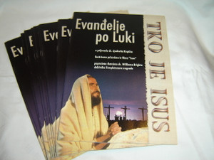 Croatian Gospel of Luke combined with Who is Jesus by Dr.William Bright / Za Evandelje po Luki / Tko je Isus?