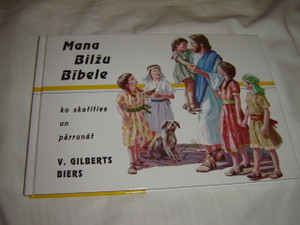 Latvian Children's Bible with Illustrations and Activities / Mana Bilzu Bibele ko skatities un parrunat