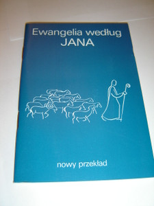 The Gospel of John in Polish - Follow the Shepherd / Ewangelia wedlug Jana - Nowy Przeklad