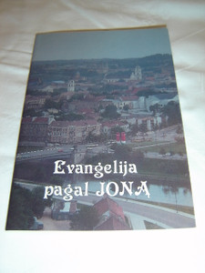 The Gospel of John in Lithuanian Language / Evangelija Pagal JONA lietuvikai