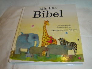 Swedish Children's Bible for Ages 3-6 / Min Lilla Bibel / by Sally Ann Wright, Lena Hultgren
