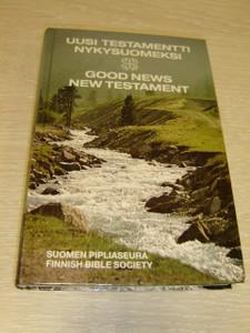 Finnish - English Bilingual New Testament / Uusi Testamentti Nykysuomeksi - Good News New Testament