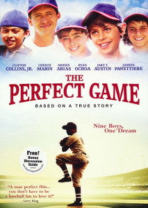 "The Perfect Game DVD (2009) / Based on a True Story / ""A nearly perfect film... you don't have to be a baseball fan to love it!"""