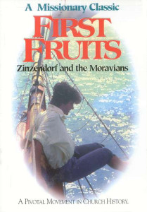 First Fruits DVD (2004) Zinzendorf and the Moravians / A Missionary Classic