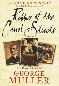 George Muller - Robber of the Cruel Streets / The Prayerful Life of George Muller DVD (2006)