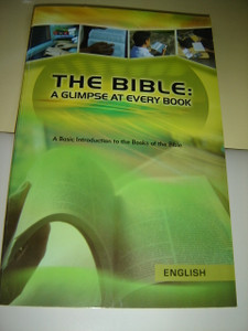 The Bible - A Glimpse At Every Book / A Basic Introduction to the Books of the Bible