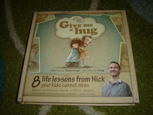 Give Me a Hug - Nick Vujicic / 8 life lessons from Nick's adventure every child should hear / Young reader 5-12