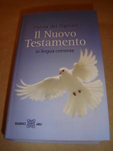 Italian New Testament - Modern Translation / Il Nuovo Testamento - In lingua corrente