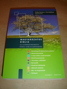 Magyarazatos Biblia - Az Ujonnan Revidealt Karoli - Biblia szovegevel / Hungarian Study Bible /  Philip Yancey es Tim Stafford jegyzeteivel
