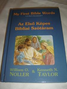 Az Elso Kepes Bibliai Szotaram / Magyar-Angol Ketnyelvu Gyermekbiblia / English - Hungarian Children's Bible