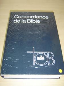 The Ultimate TOB French Bible Concordance / Concordance de la Traduction oecumnique de la Bible: TOB