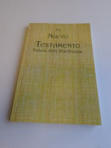 Spanish New Testament / El Nuevo Testamento Valera 1602 Purificada / Great for Outreach