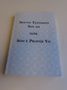 French Creole New Testament with the Book of Psalms and Proverbs / Nouvo Testaman Sen An Avek Som E Proveb Yo / Great for Outreach