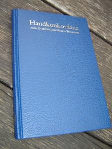 Pocket Concordance to the Greek New Testament / Handkonkordanz zum griechischen Neuen Testament / Alfred Schmoller / German Bible Society / Printed in Germany