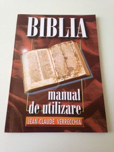 Biblia manual de utilizare - User Manual for the Bible / Romanian Language Edition