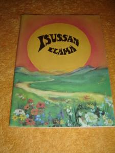 The Life of Jesus in the North Karelian Language - Jeesuksen elama vienankarjalaksi / Full Color Page Illustrations
