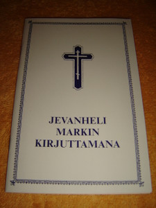 The Gospel of Mark in the North Karelian Language - Jevanheli Markin Kirjuttamana