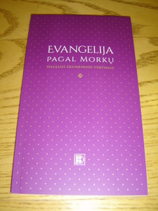 The Gospel of Mark in Lithuanian - New Ecumenical Translation / Evangelija Pagal Morku - Naujasis Ekumeninis Vertimas