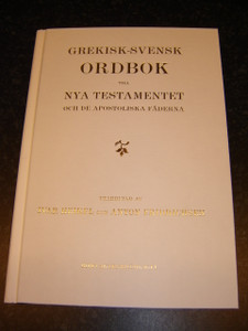 Grekisk-Svensk Ordbok till Nya Testamentet och de Apostoliska Fäderna / Greek-Swedish Dictionary of New Testament and the Apostolic Fathers