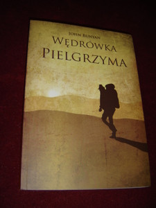 John Bunyan: Wędrówka Pielgrzyma / The Pilgrim's Progress, Polish Edition 2015