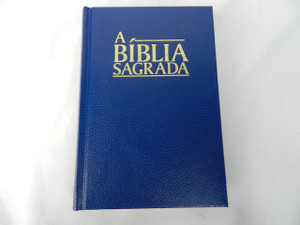 A Biblia Sagrada: O Velho E O Novo Testamento / Blue Hardback Portuguese Holy Bible: Old and New Testament Revised Edition / Small 7×5 inch Bible 2014 Print
