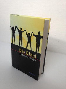 Die Bibel: Hoffnung Für Alle, Auflage Der Revidierten Fassung / German Bible: Hope For All HFA, Revised Edition / Printed in Germany 2005