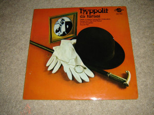 Hyppolit És Társai: Dalok A Magyar Hangosfilm Hőskorából / Songs from the First Period of the Hungarian Sound Film / Hyppolit, the Butler / Made in Hungary 1977 / Qualiton
