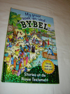 Afrikaans Language Look & Find Bible Stories: Jesus Meets People / My Groot Soek En Vind Bybel: Stories Uit Die Nuwe Testament / For Children Aged 4–8